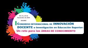 I Congreso Internacional de Innovación Docente e Investigación en Educación Superior. Noviembre 2019